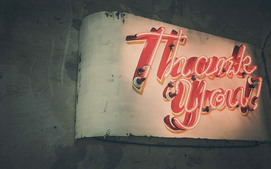 The Importance of the Thank You: Creating an Attitude of Gratitude