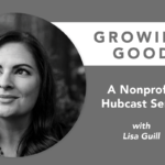 [PODCAST] Growing Good with Lisa Guill