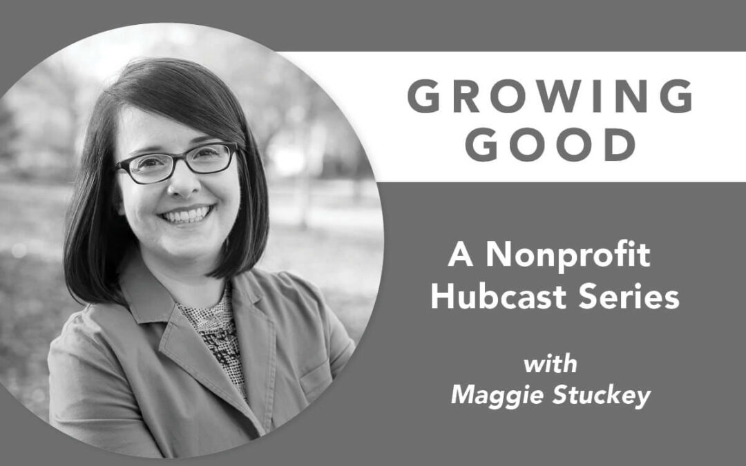 [PODCAST] Growing Good With Maggie Stuckey
