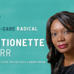 Antionette Kerr : How I Became a Self-Care Radical